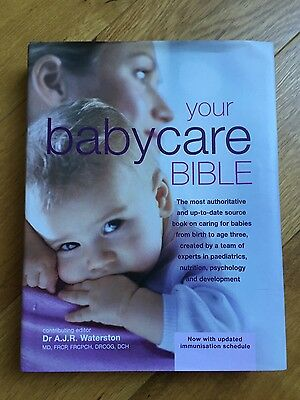 Your Babycare Bible: The Most Authoritative and Up-to-Date Source Book on...