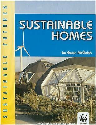 Sustainable Homes (Sustainable Futures),Ewan McCleish,New Book mon0000095588