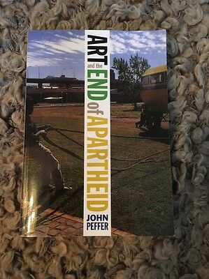 Art and the End of Apartheid by John Peffer (Paperback, 2009)