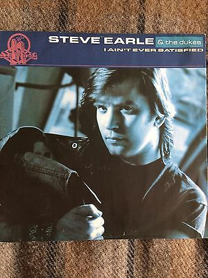 "STEVE EARLE AND THE DUKES I Ain't Ever Satisfied 12"" VINYL UK Mca 1988 MCAT 1249"