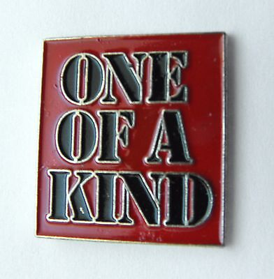 One Of A Kind Funny Humorous Lapel Pin Badge 1 Inch