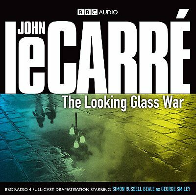 THE LOOKING GLASS WAR -BBC audio