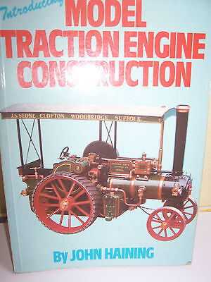 MODEL TRACTION ENGINES CONSTRUCTION. by John Haining. s/b/ book