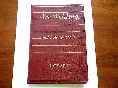 Arc Welding And how To Use It - Book / Manual 1938 Hobart Illustrated SC Leather