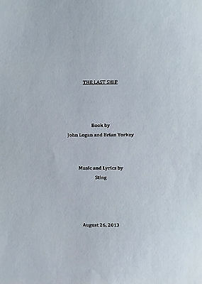 THE LAST SHIP - Play Script for the Broadway Musical by Sting