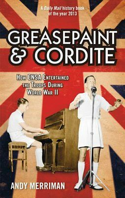 Greasepaint and Cordite: How ENSA Entertained the Troops During World War II,Mer