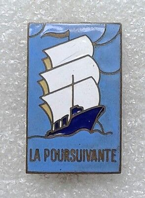 Collection : militaria : insigne : Marine : La Poursuivante
