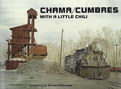 CHAMA / CUMBRES with a Little Chili: Santa Fe on the Chili Line -- (NEW BOOK)