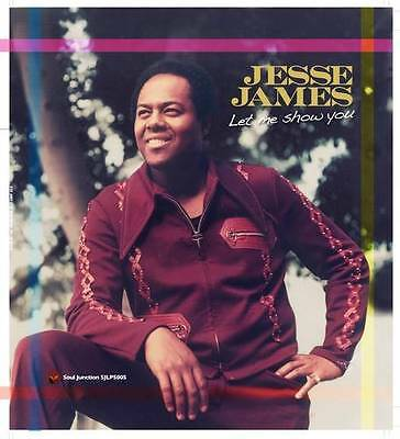 JESSE JAMES Let Me Show You SOUL R&B LP VINYL (SOUL JUNCTION) 70s MODERN
