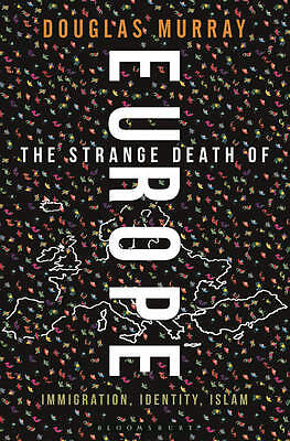 BOOK:  The Strange Death of Europe: Immigration, Identity, Islam (Hardcover)