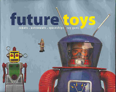 "Gsr Robot ""future Toys-Robots,astronauts.spaceships,ray Guns""  Super"