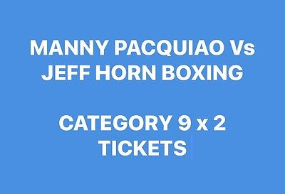 Manny Pacquiao Vs Jeff Horn boxing Match Category 9 x 2 TICKETS