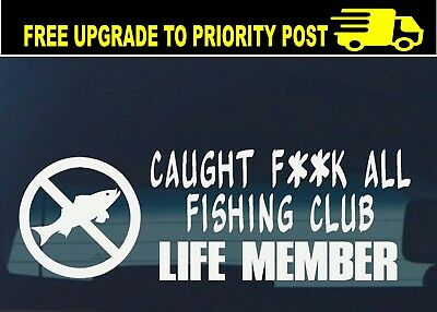 Fishing Boat 4x4 Car Tackle Fish Funny Box CAUGHT F**K ALL Sticker Decal 200mm