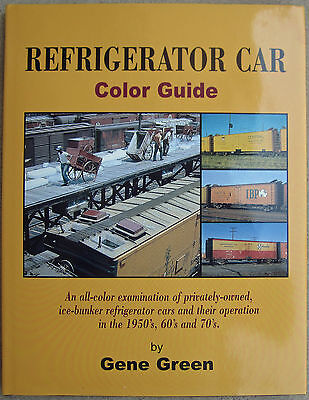 Regrigerator Car Color Guide by Gene Green ~ Railroad ~ Brand New Book