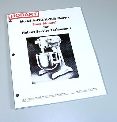 Hobart A120 A200 Mixer Shop Manual Technical Service Repair Book