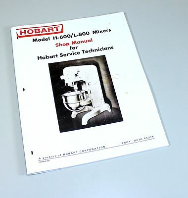 Hobart H600 L800 Mixer Shop Manual Technical Service Repair Book