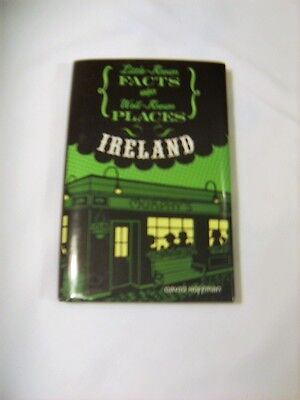 Little-Known FACTS ABOUT Well-Known PLACES IRELAND Hardcover with Dust Jacket