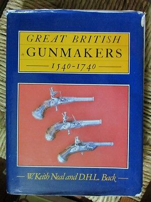 GREAT BRITISH GUNMAKERS 1540-1740 by Neal & Back LIMITED EDITION