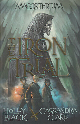 Magisterium: The Iron Trial by Cassandra Clare and Holly Black LIKE NEW!