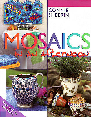 NEW Mosaics In An Afternoon by  Connie Sheerin