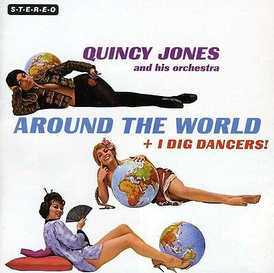 Around The World/I Dig Dancers! - Quincy & His Orchestra Jones (2012, CD NUOVO)