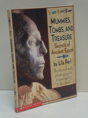 Mummies Tombs And Treasure: Secrets of Ancient Egypt by Lila Perl