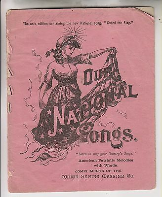 Circa 1890 White Sewing Machine Co. Booklet - Our National Songs