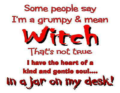 Custom Made T Shirt People Say Grumpy Mean Witch Heart Kind Gentle Soul Jar Desk
