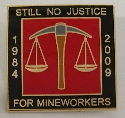 Still no Justice for Mineworkers badge 1984 - 2009