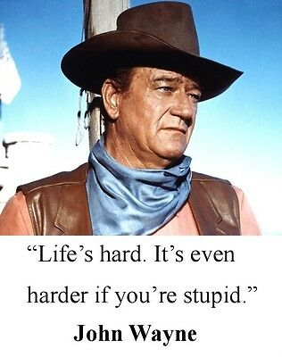 John Wayne's Quote About Life Glossy 8x10 Photo