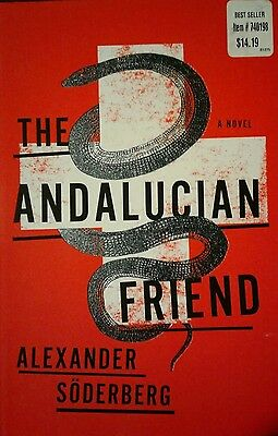 The Andalusian Friend by Alexander Soderberg, 2012 Hardcover,  1st Edition
