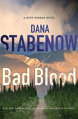 Kate Shugak Novels: Bad Blood by Dana Stabenow (2013, Hardcover) 1st Edition