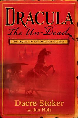 Dracula : The Un-Dead by Dacre Stoker and Ian Holt (2009, Hardcover) 1st Edition