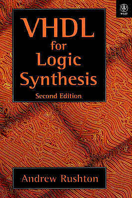 VHDL for Logic Synthesis, Rushton, Andrew, Used; Good Book