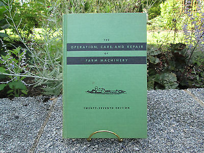 John Deere The Operation Care & Repair Of Farm Machinery Book 27Th Edition 1955