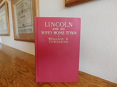 Lincoln And His Wife's Home Town, by William Townsend, 1929, 1st, ed., GD/VG