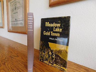 Meadow Lake Gold Town, by Paul Fatout, 1969, 1st ed., VG/NF, DJ/GD,