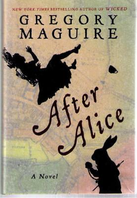 NEW !!  After Alice by Gregory Maguire (2015) 1st edition Hardcover