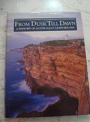 From Dusk Till Dawn A History Of Australian Lighthouses Lge HC DJ