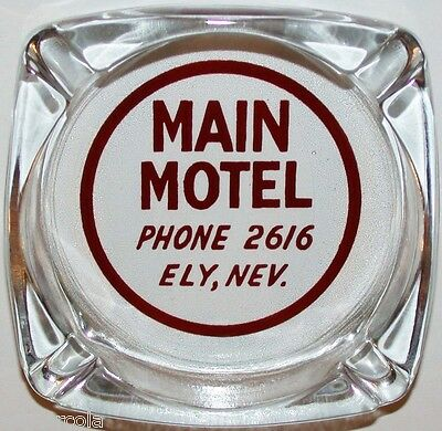 Vintage glass ashtray MAIN MOTEL Phone 2616 Ely Nevada in n-mint condition
