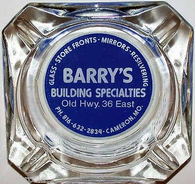 Vintage glass ashtray BARRYS BUILDING SPECIALTIES Hwy 36 Cameron Missouri exc++