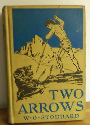 Rare 1914 TWO ARROWS: A STORY OF RED AND WHITE by William Stoddard FICTION