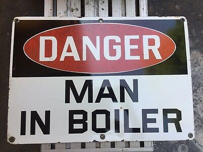 "Vintage Porcelain Enamel Industrial Sign Danger Man In Boiler 14""x20"""