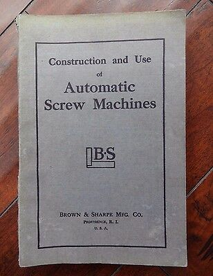 Construction and Use of Automatic Screw Machines book by Brown & Sharpe Mfg 1946