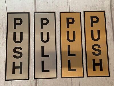 PUSH and or PULL Door Signs METAL Silver or Gold 150x50mm self adhesive backing