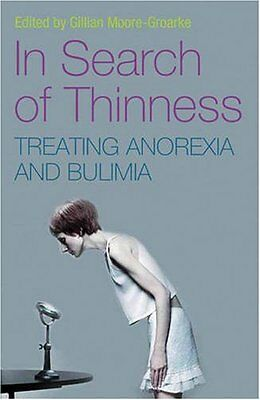 Search Of Thinness __Treating Anorexia & Bulimia __ Brand New _ Uk Freepost