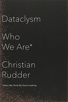 Dataclysm: Who We Are (When We Think No One's Looking), Rudder, Christian, New B