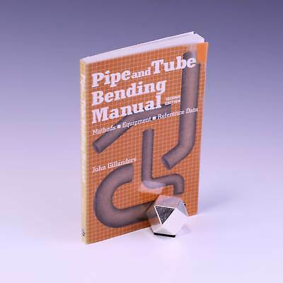 Pipe and Tube Bending Manual: Methods - Equipment - Reference by John Gillanders
