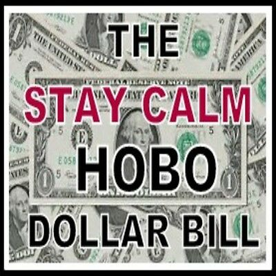 """""""HOBO NICKEL""""  STAY CALM Dollar Bill by Naes Snave"""