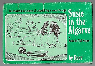Susie In The Algarve Springer Spaniel Vintage Dog Book Illustrated 1977 1st Ed.